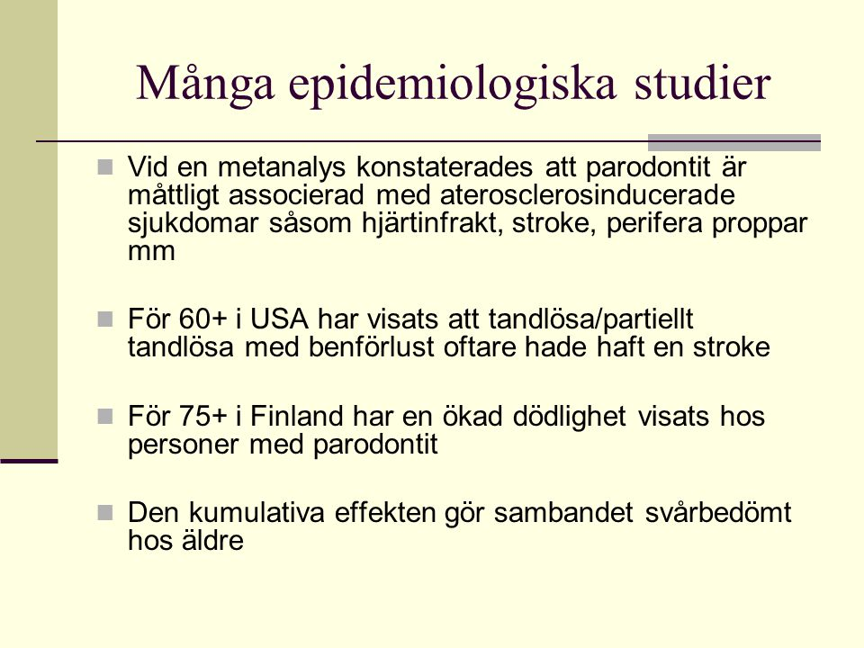 Många epidemiologiska studier