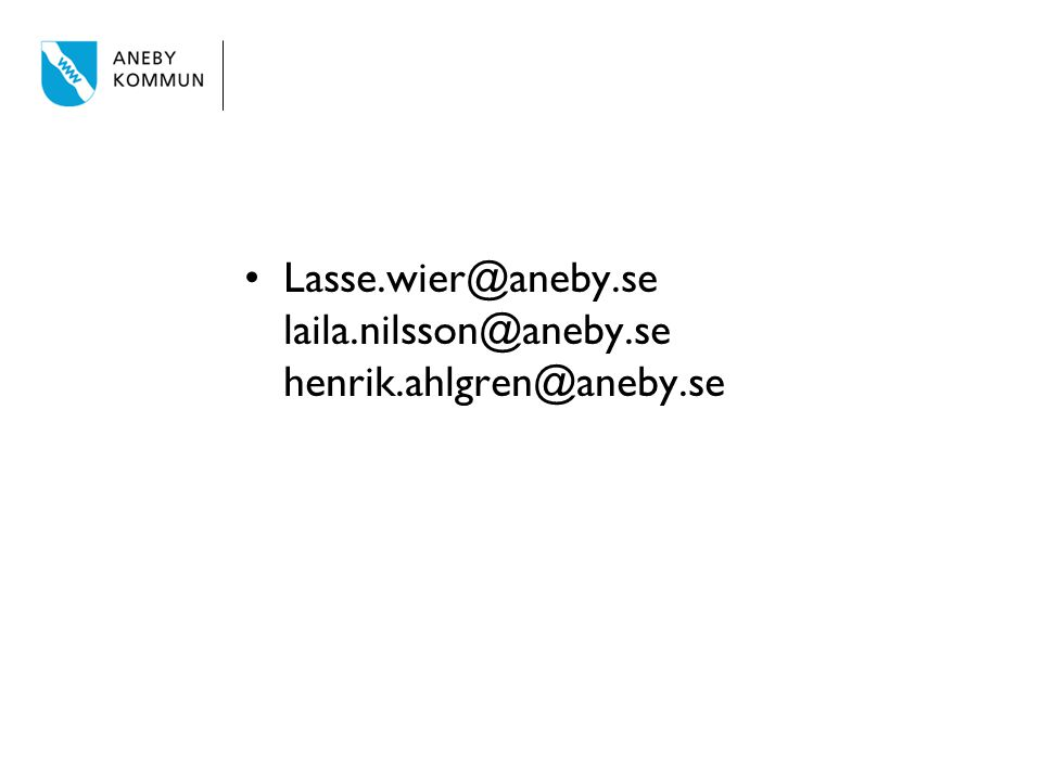Lasse.wier@aneby.se laila.nilsson@aneby.se henrik.ahlgren@aneby.se