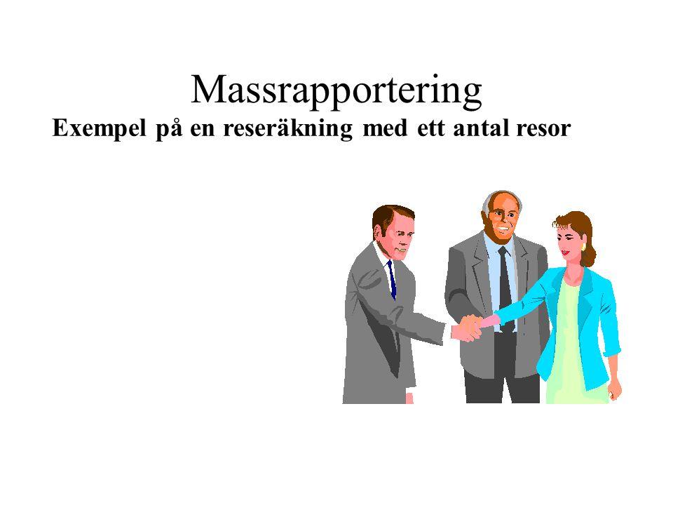 Massrapportering Exempel på en reseräkning med ett antal resor