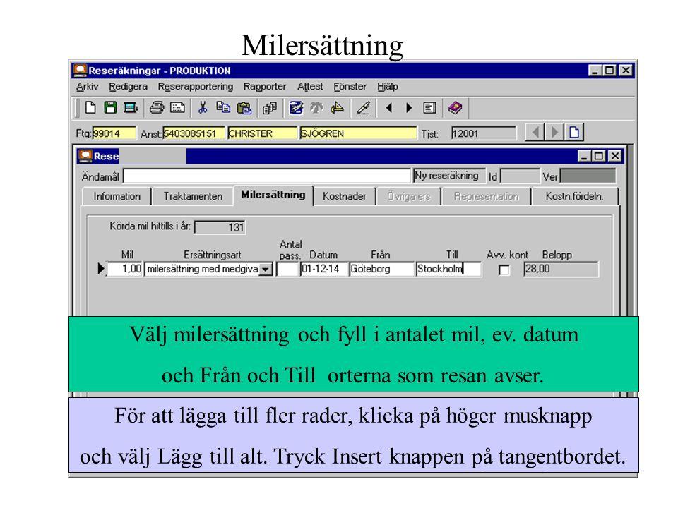 Milersättning Välj milersättning och fyll i antalet mil, ev. datum