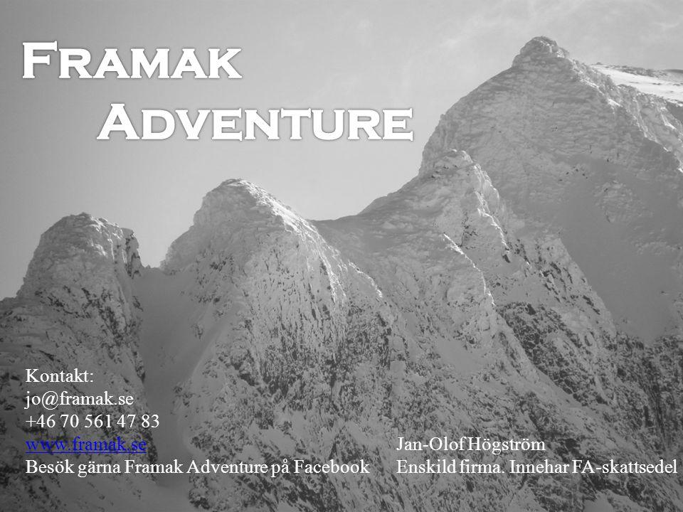 Framak Adventure Kontakt: jo@framak.se +46 70 561 47 83 www.framak.se