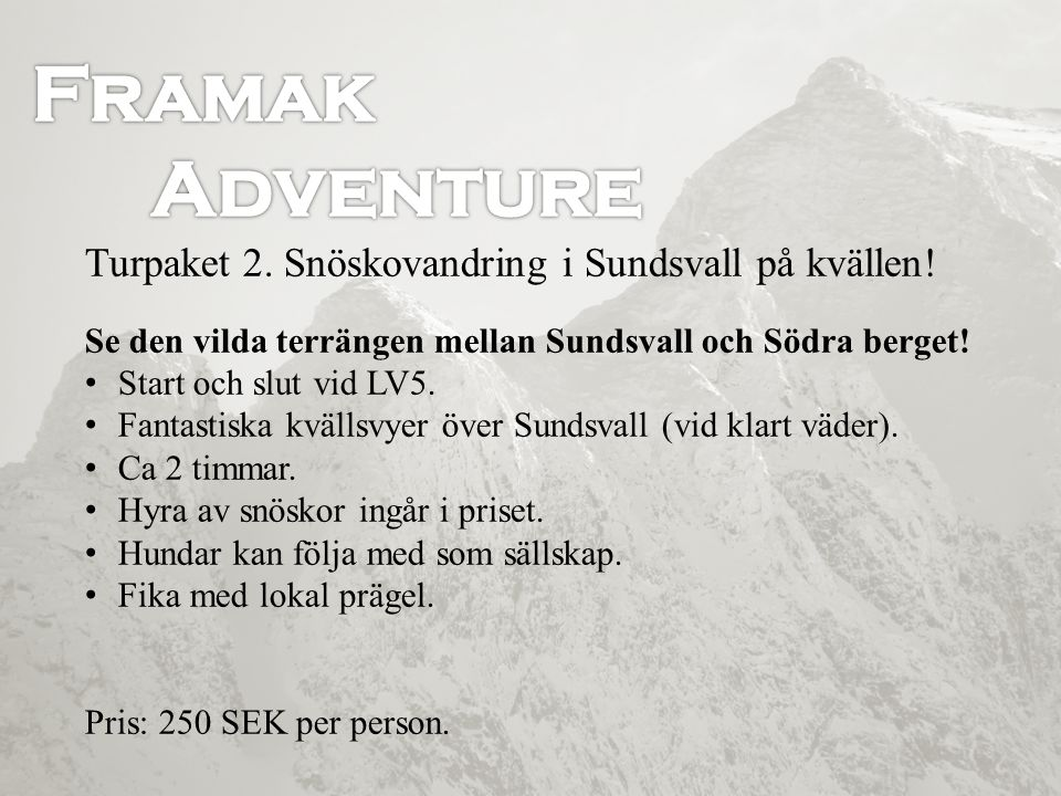 Framak Adventure Turpaket 2. Snöskovandring i Sundsvall på kvällen!