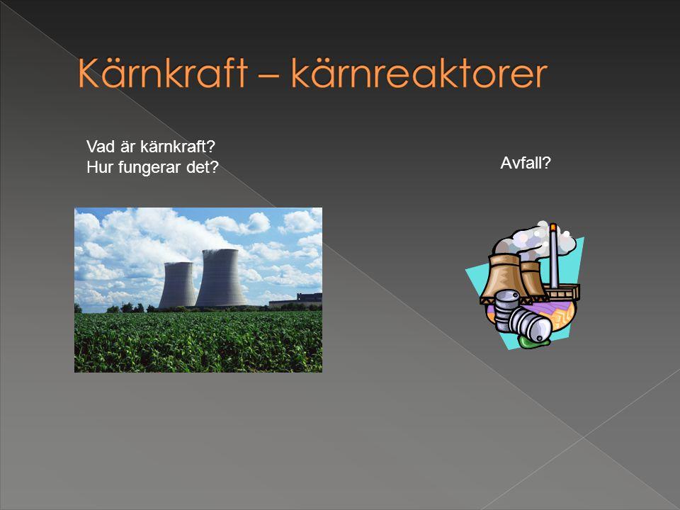 Vad är kärnkraft Hur fungerar det