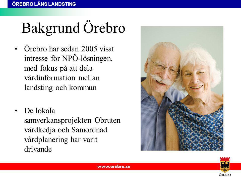 Bakgrund Örebro Örebro har sedan 2005 visat intresse för NPÖ-lösningen, med fokus på att dela vårdinformation mellan landsting och kommun.