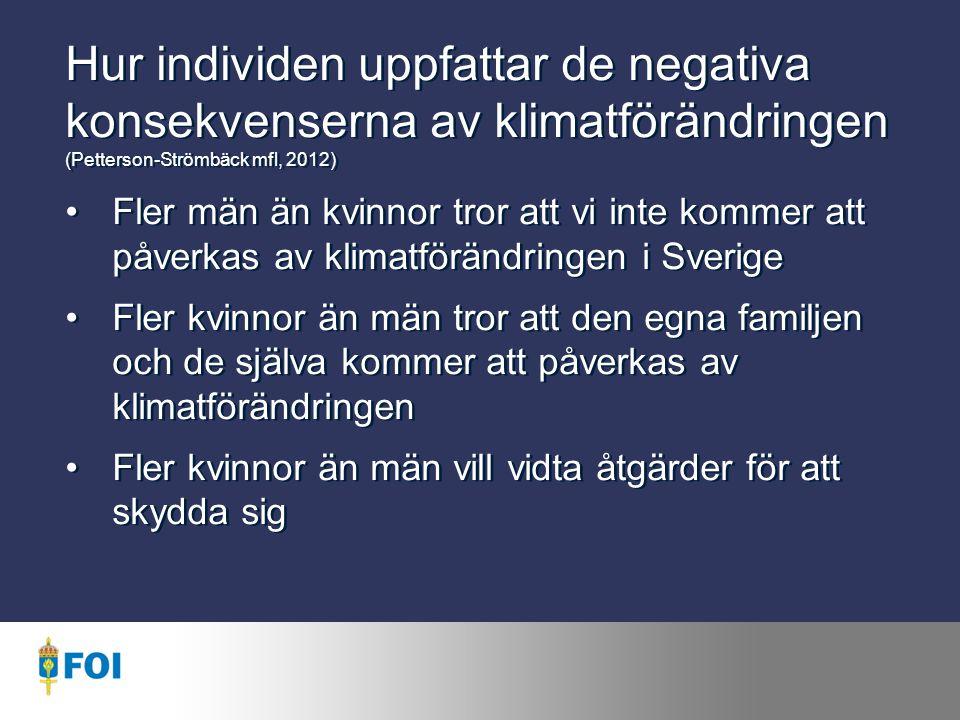 Hur individen uppfattar de negativa konsekvenserna av klimatförändringen (Petterson-Strömbäck mfl, 2012)