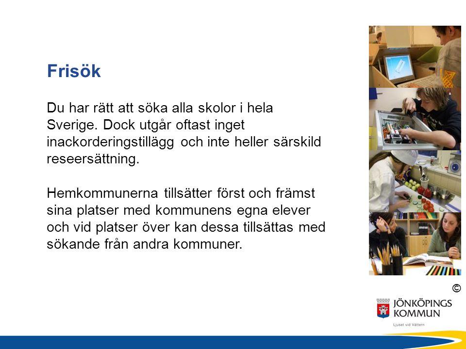 Frisök Du har rätt att söka alla skolor i hela Sverige. Dock utgår oftast inget inackorderingstillägg och inte heller särskild reseersättning.