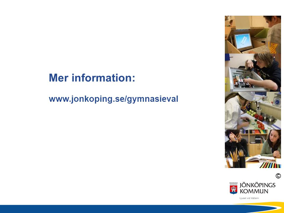 Mer information: www.jonkoping.se/gymnasieval