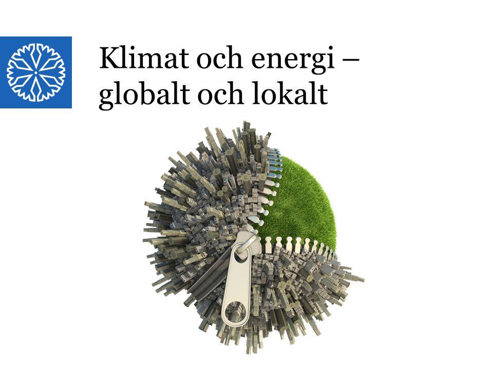 Globalt och lokalt Klimat och energi – globalt och lokalt