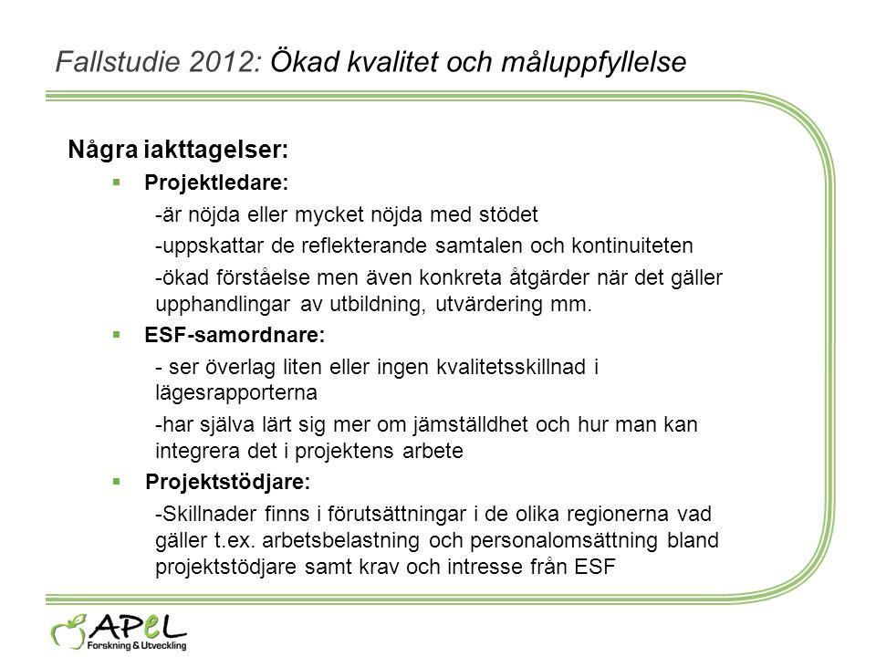 Fallstudie 2012: Ökad kvalitet och måluppfyllelse