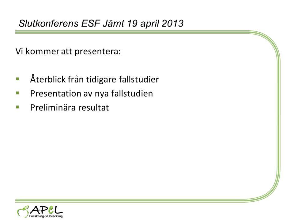 Slutkonferens ESF Jämt 19 april 2013