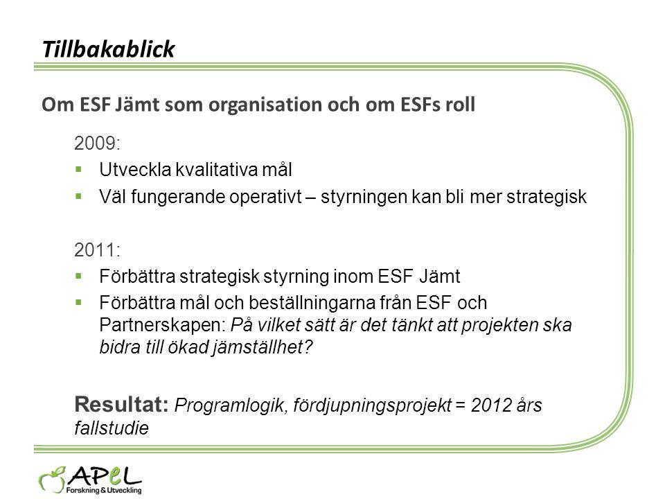 Tillbakablick Om ESF Jämt som organisation och om ESFs roll