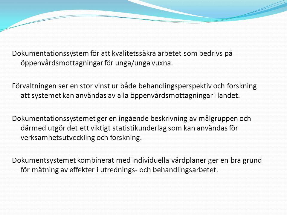 Dokumentationssystem för att kvalitetssäkra arbetet som bedrivs på öppenvårdsmottagningar för unga/unga vuxna.