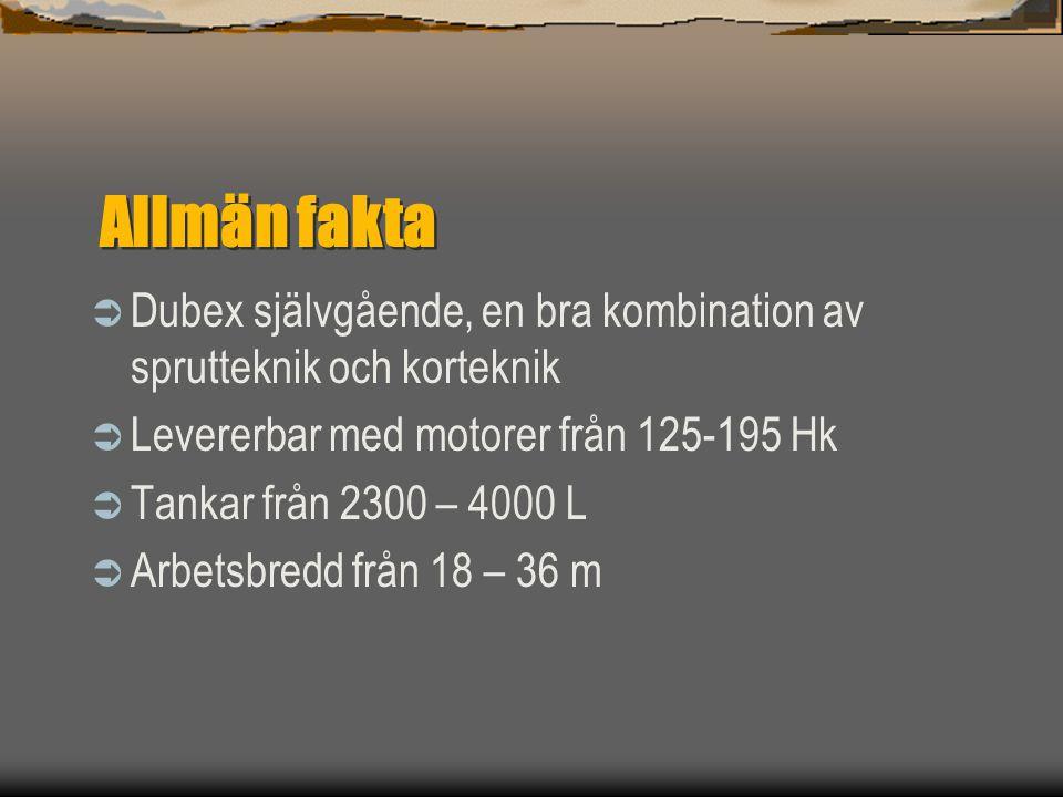 Allmän fakta Dubex självgående, en bra kombination av sprutteknik och korteknik. Levererbar med motorer från 125-195 Hk.