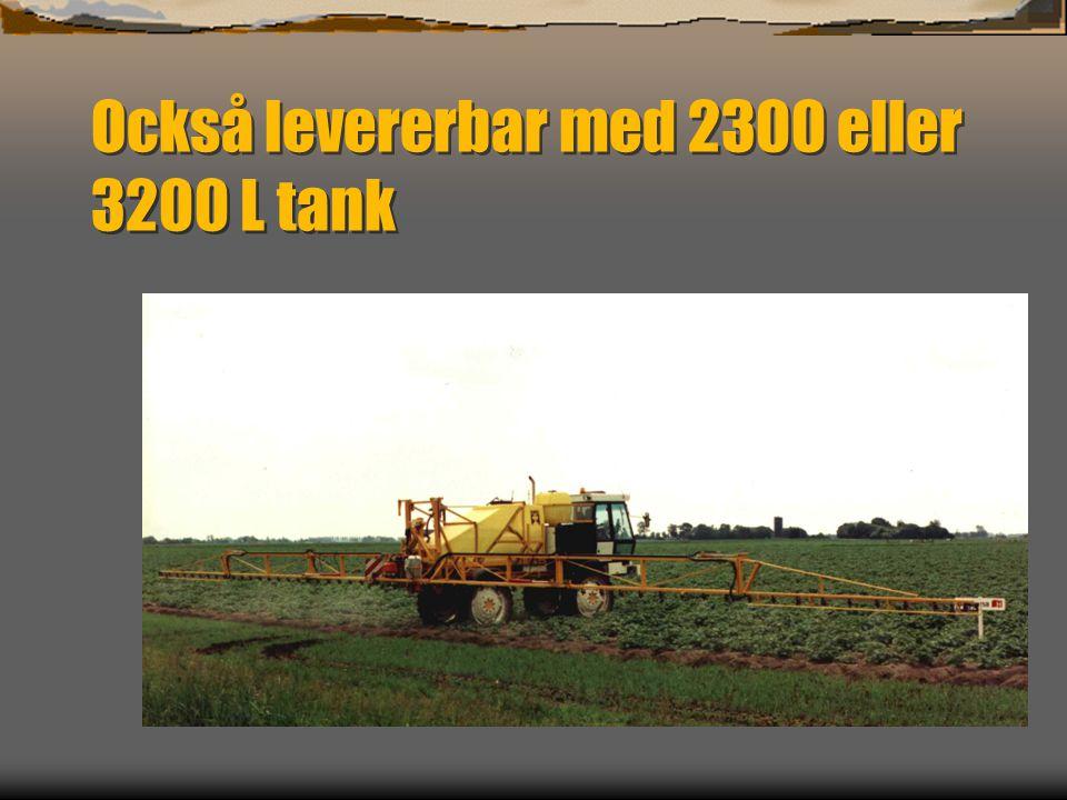 Också levererbar med 2300 eller 3200 L tank