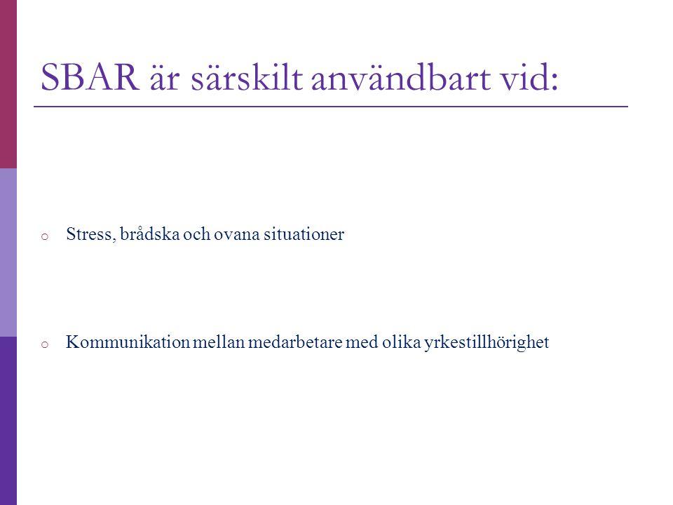 SBAR är särskilt användbart vid: