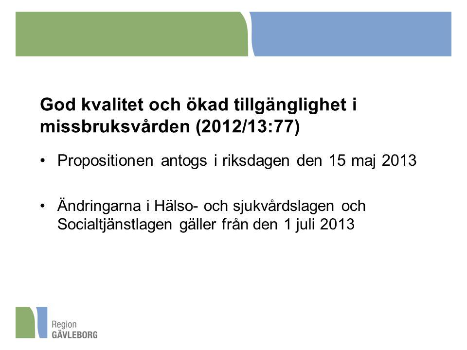 God kvalitet och ökad tillgänglighet i missbruksvården (2012/13:77)