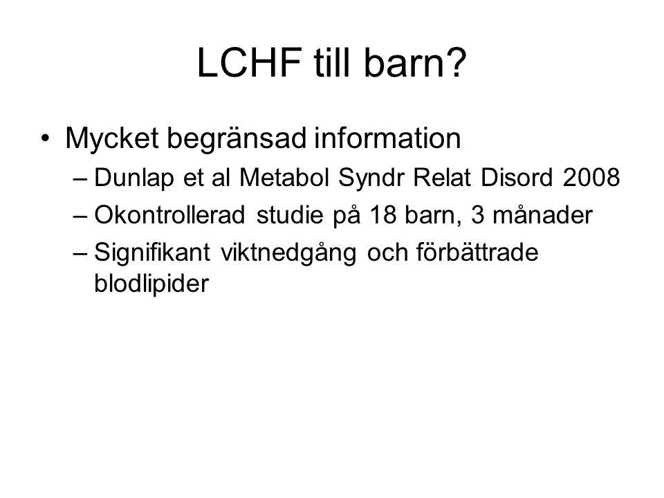 LCHF till barn Mycket begränsad information