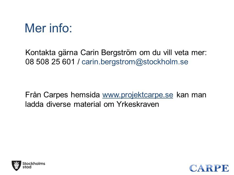 Mer info: Kontakta gärna Carin Bergström om du vill veta mer: