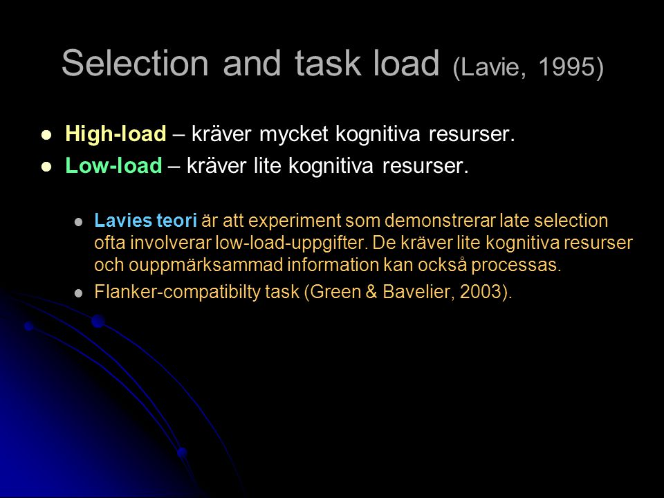 Selection and task load (Lavie, 1995)