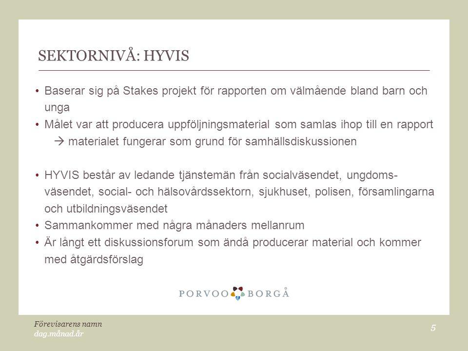SEKTORNIVÅ: HYVIS Baserar sig på Stakes projekt för rapporten om välmående bland barn och unga.