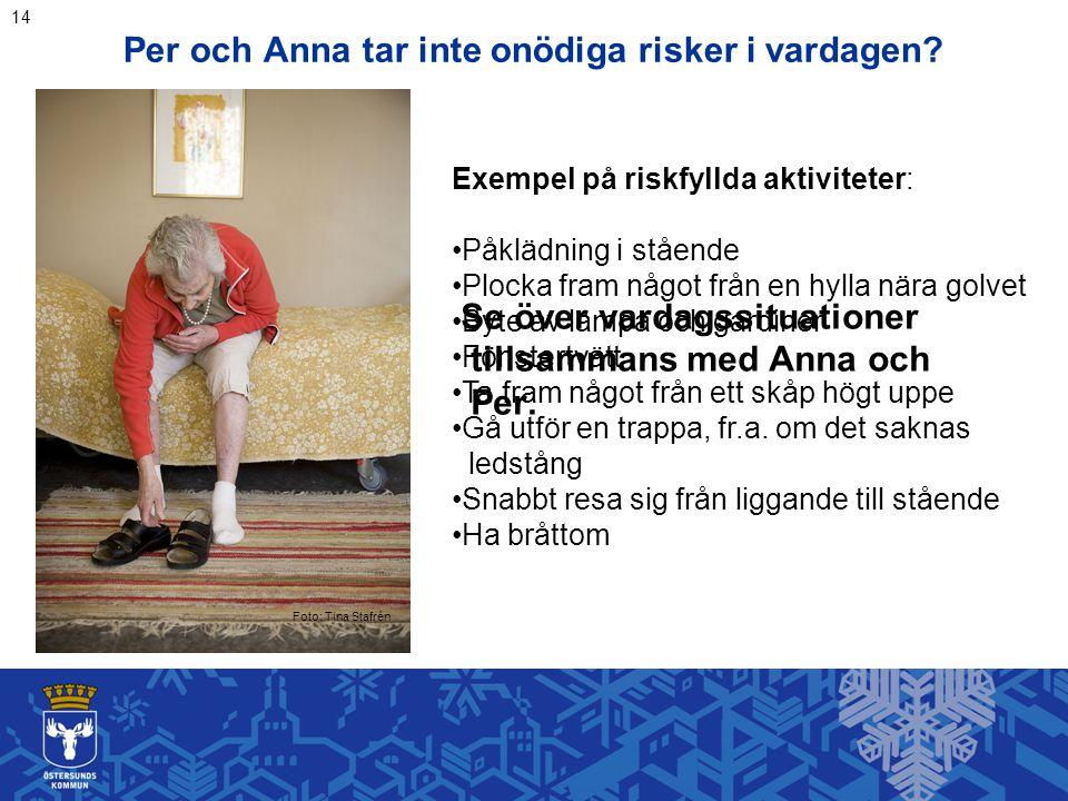 Per och Anna tar inte onödiga risker i vardagen