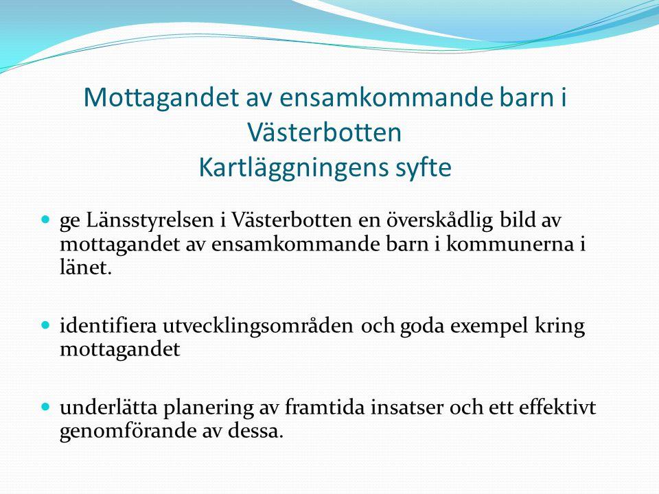 Mottagandet av ensamkommande barn i Västerbotten Kartläggningens syfte