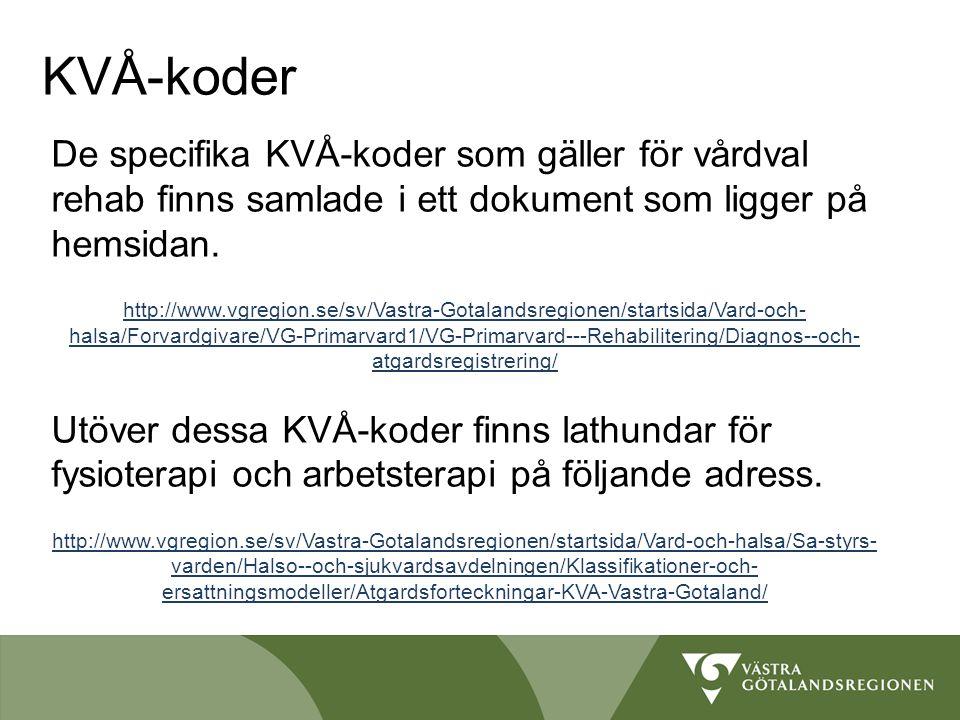 KVÅ-koder De specifika KVÅ-koder som gäller för vårdval rehab finns samlade i ett dokument som ligger på hemsidan.