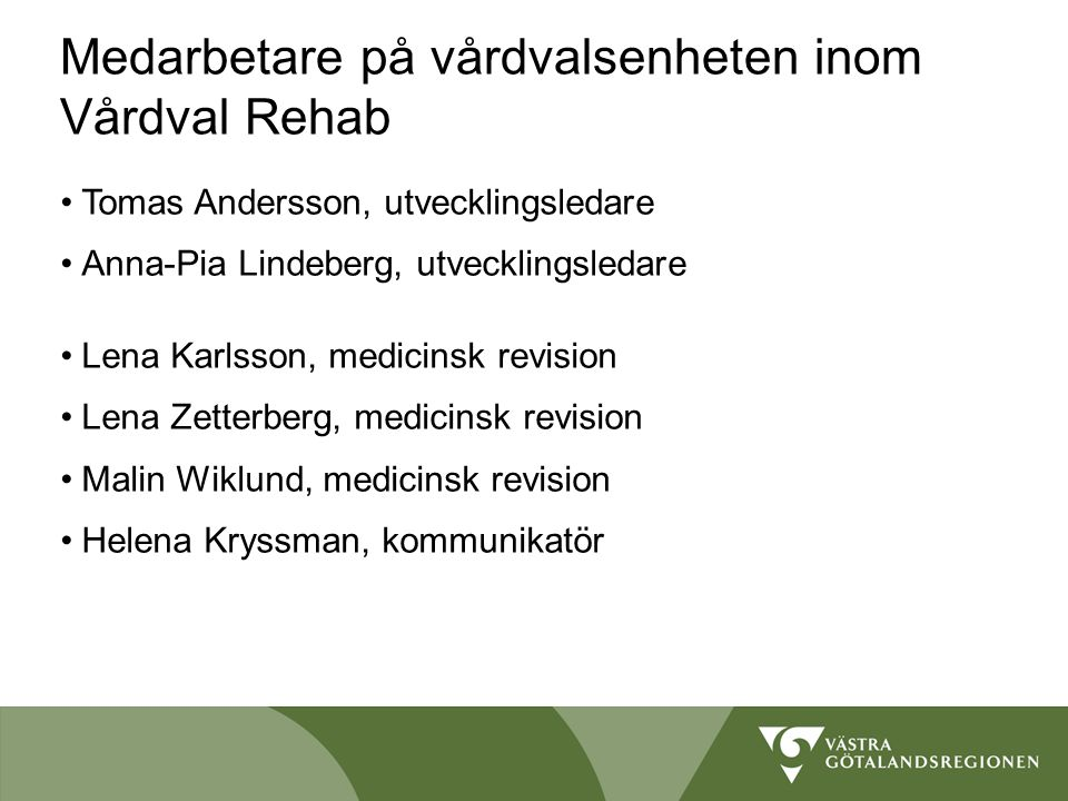 Medarbetare på vårdvalsenheten inom Vårdval Rehab