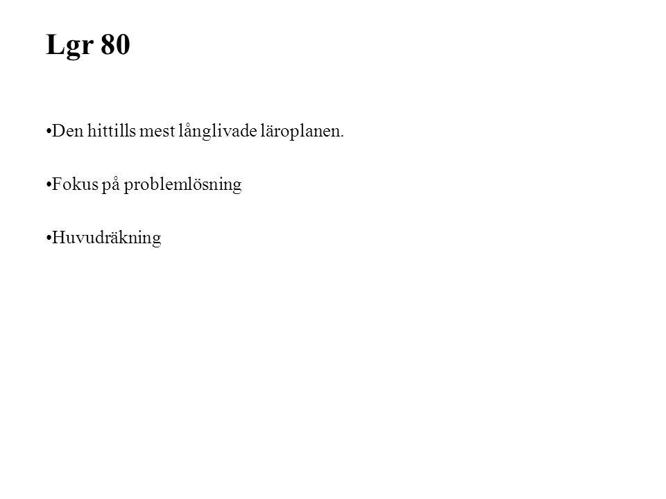 Lgr 80 Den hittills mest långlivade läroplanen.