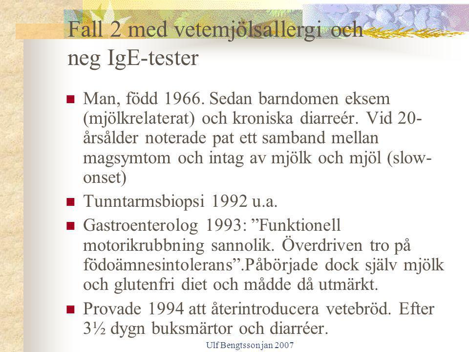 Fall 2 med vetemjölsallergi och neg IgE-tester