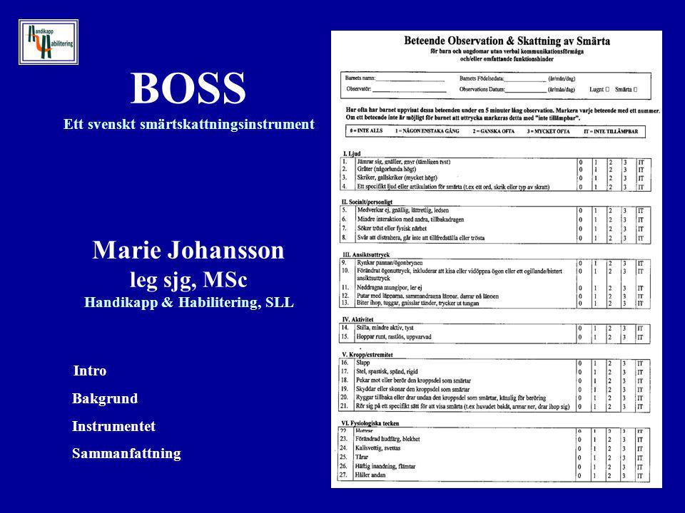 BOSS Ett svenskt smärtskattningsinstrument Marie Johansson leg sjg, MSc Handikapp & Habilitering, SLL