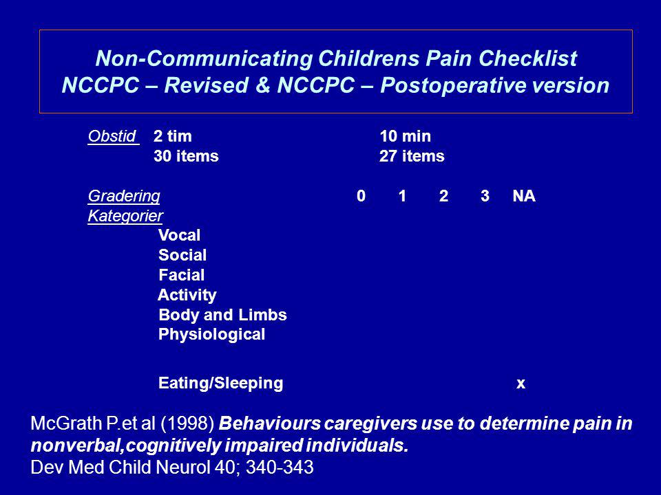 Non-Communicating Childrens Pain Checklist NCCPC – Revised & NCCPC – Postoperative version