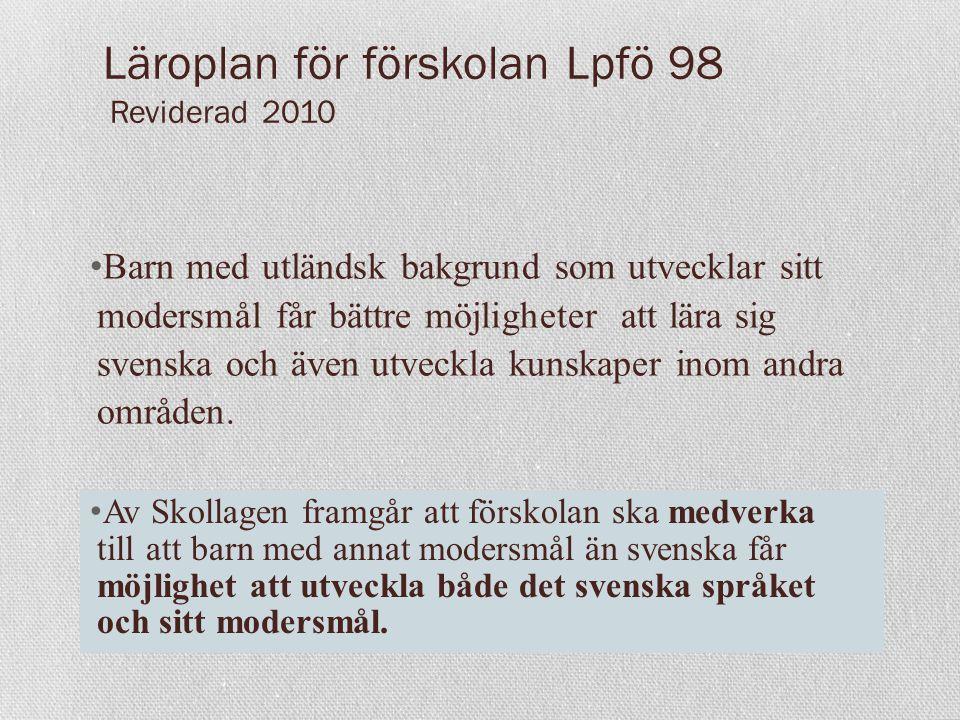 Läroplan för förskolan Lpfö 98 Reviderad 2010