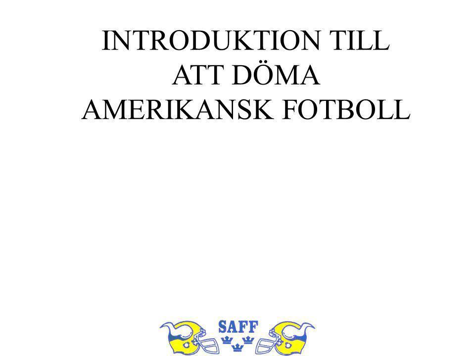 INTRODUKTION TILL ATT DÖMA AMERIKANSK FOTBOLL