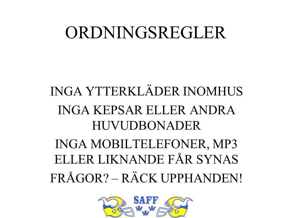 ORDNINGSREGLER INGA YTTERKLÄDER INOMHUS