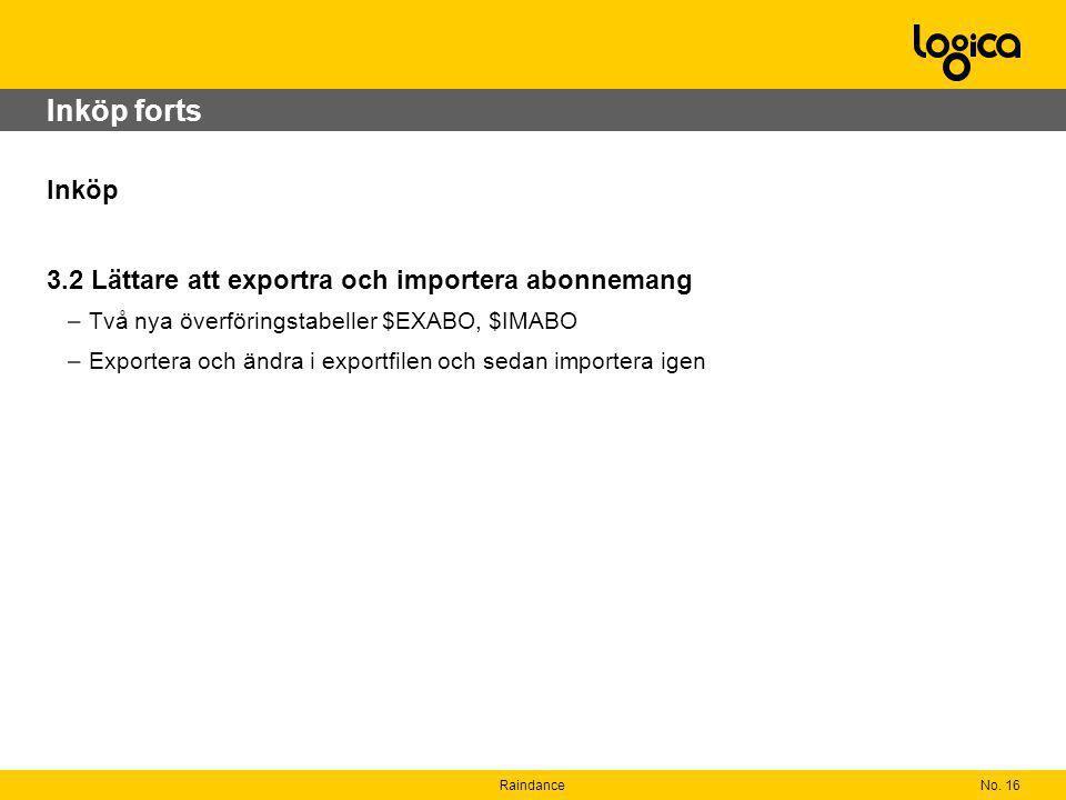 Inköp forts Inköp 3.2 Lättare att exportra och importera abonnemang