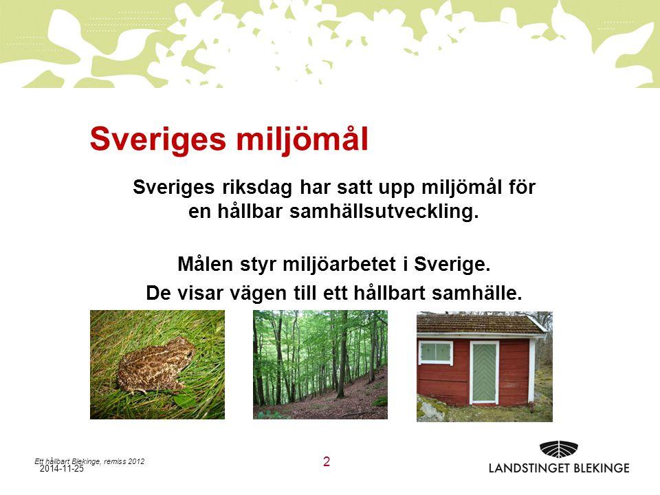 Sveriges miljömål Sveriges riksdag har satt upp miljömål för