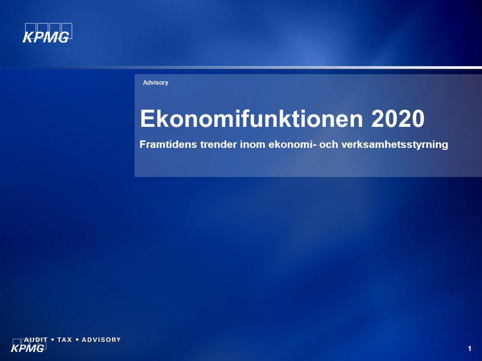 Advisory Ekonomifunktionen 2020 Framtidens trender inom ekonomi- och verksamhetsstyrning