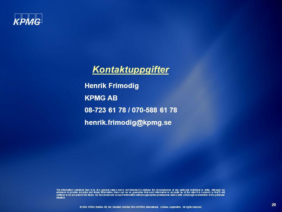 Kontaktuppgifter Henrik Frimodig KPMG AB 08-723 61 78 / 070-588 61 78
