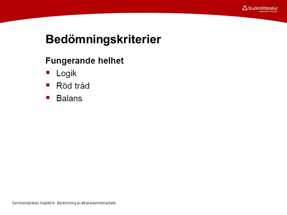 Bedömningskriterier Fungerande helhet Logik Röd tråd Balans