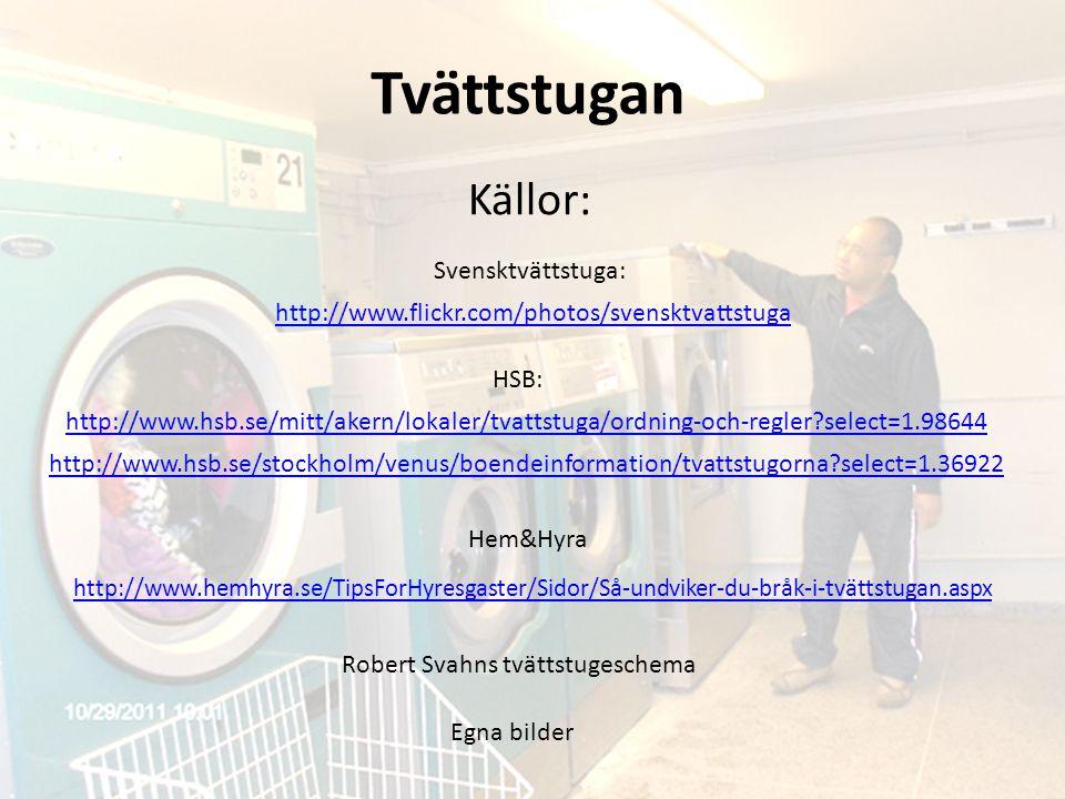 Tvättstugan Källor: Svensktvättstuga: