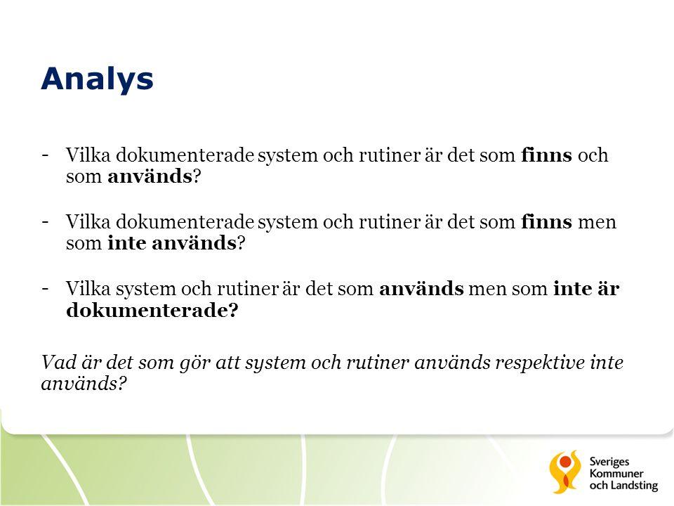 Analys Vilka dokumenterade system och rutiner är det som finns och som används