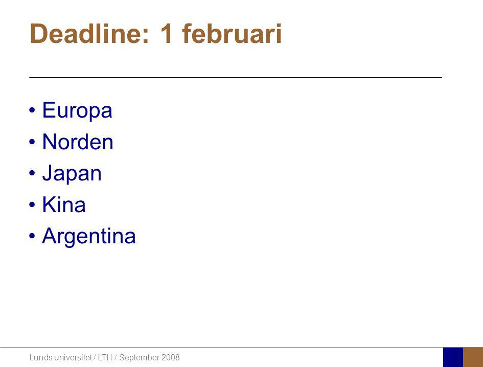 Deadline: 1 februari Europa Norden Japan Kina Argentina