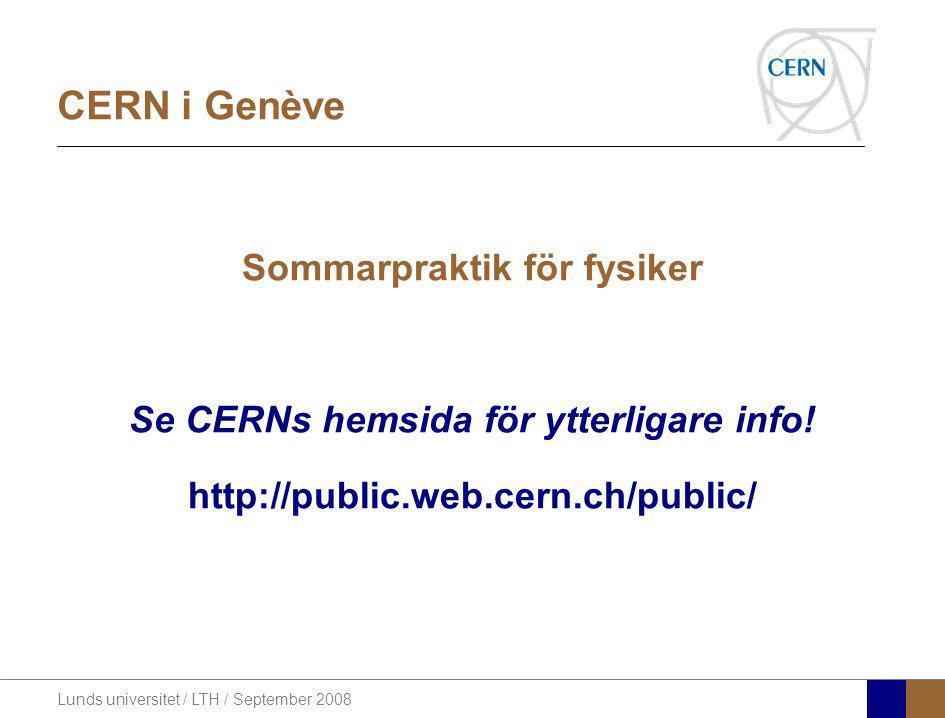 Sommarpraktik för fysiker Se CERNs hemsida för ytterligare info!