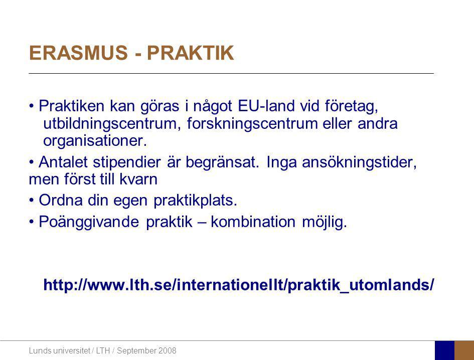 ERASMUS - PRAKTIK Praktiken kan göras i något EU-land vid företag, utbildningscentrum, forskningscentrum eller andra organisationer.