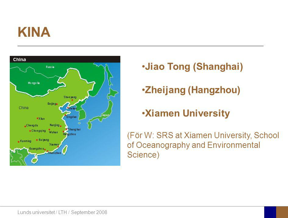 KINA Jiao Tong (Shanghai) Zheijang (Hangzhou) Xiamen University