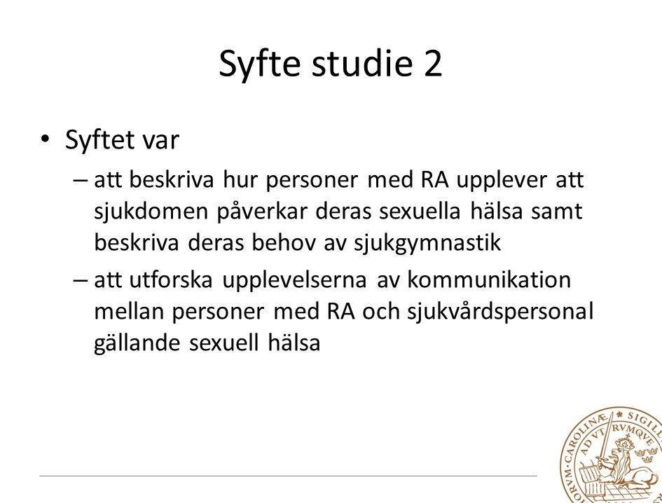 Syfte studie 2 Syftet var