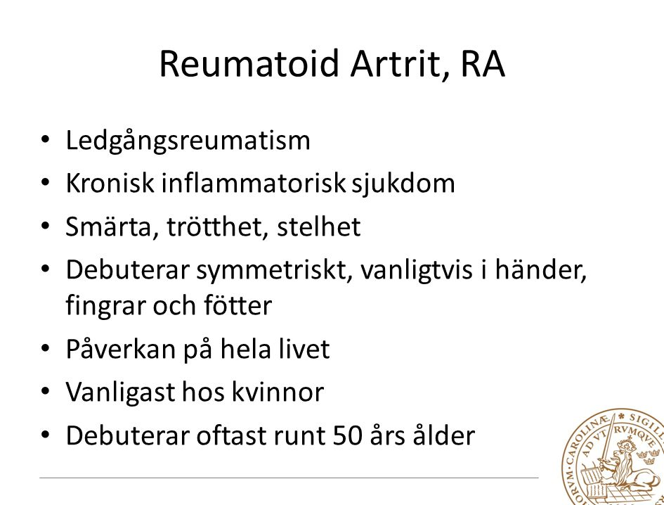 Reumatoid Artrit, RA Ledgångsreumatism Kronisk inflammatorisk sjukdom