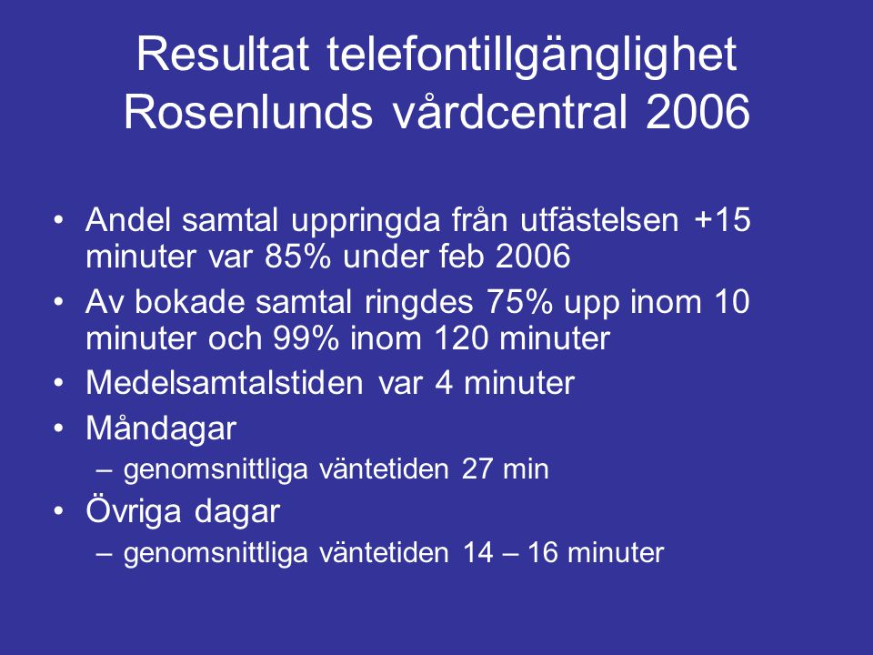 Resultat telefontillgänglighet Rosenlunds vårdcentral 2006