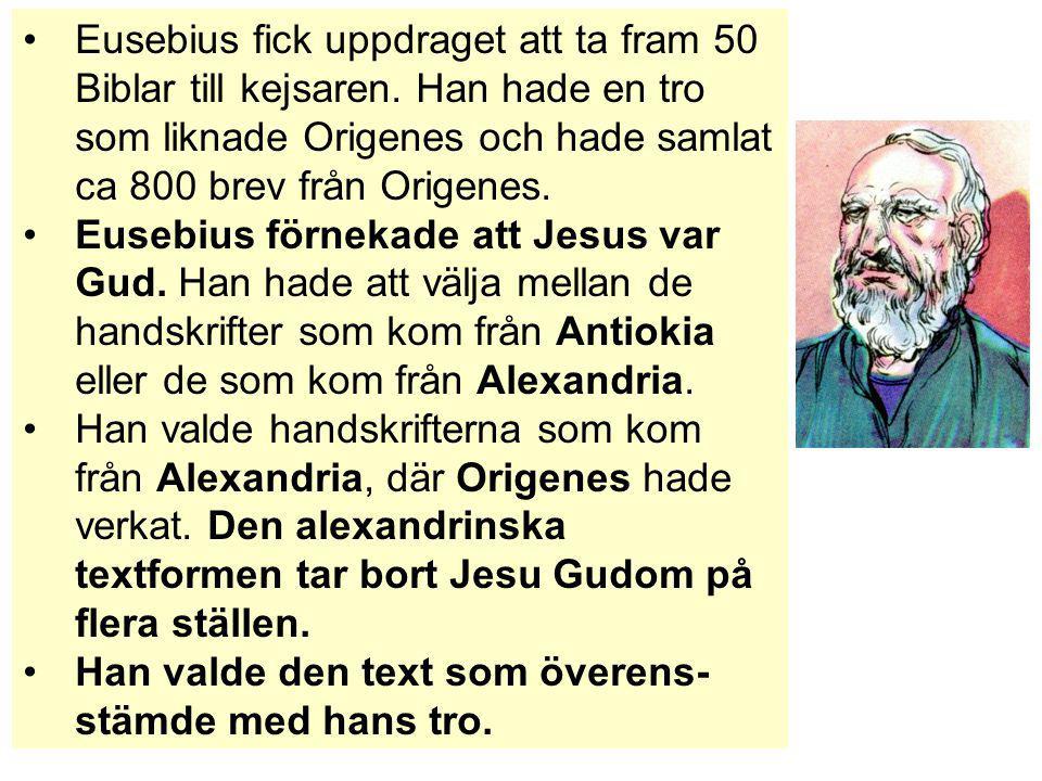 Eusebius fick uppdraget att ta fram 50 Biblar till kejsaren